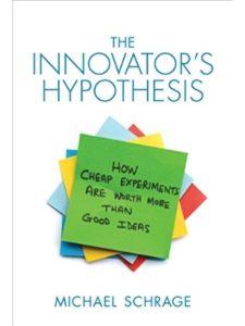Michael Schrage hypothesis  science experiments