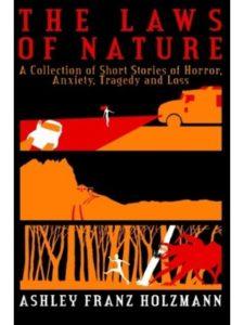 Ashley Franz Holzmann    nature short stories