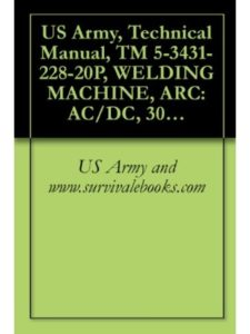 US Army and www.survivalebooks.com rectifier  welding machines