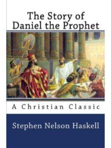 Stephen Nelson Haskell bible story daniel