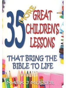 Mark J Musser    childrens bible lessons