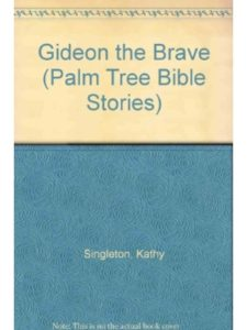 Kathy Singleton gideon  bible stories