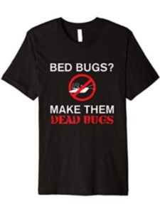 Funny Pest Control Shirts joke  bed bugs