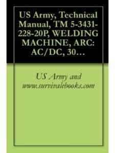 US Army and www.survivalebooks.com transformer  welding machines