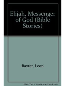 Leon Baxter    bible story elijahs