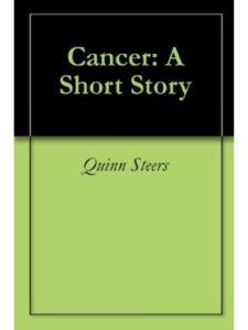 Quinn Steers cancer  short stories