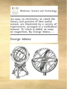 George Adams essay  science experiments