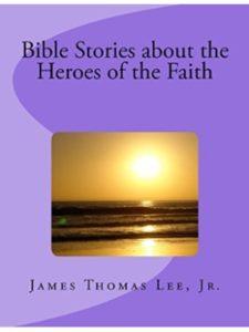 James Thomas Lee Jr faith  bible stories