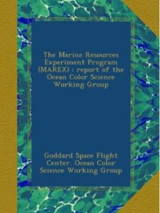 Goddard Space Flight Center. Ocean Color Science Working Group report  science experiments
