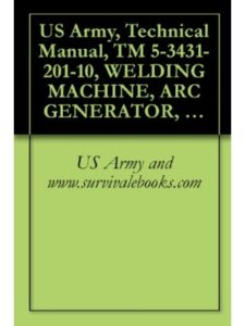 US Army and www.survivalebooks.com    welding machine operators