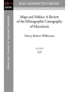 Henry Robert Wilkinson world  macedonia maps